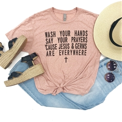 Wash Your Hands and Say Your Prayers shirt. Southern boutique wholesale graphic tee clothing by Pink Armadillos. Printed on our super soft Bella Canvas tees.