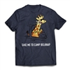 Get back to CAMP QUCIK with the Belknap - Take Me To Camp - Giraffe T-Shirt..