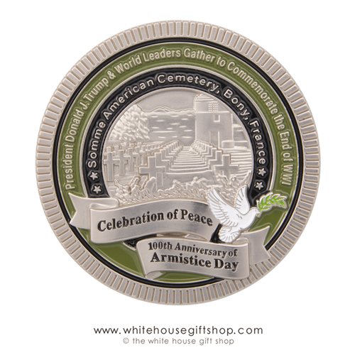 Coin, President Donald J. Trump Visits France on the 100th Anniversary of Armistice and the End of World War I at the American Cemetery in Bony, France. From Official White House Gift Shop Coin Gifts Collection. Limited