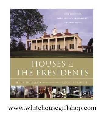 Houses of the Presidents: Childhood Homes, Family Dwellings, Private Escapes, and Grand Estates, Hardcover, White House Gift Shop Gold Seal on Back Cover for Collection & Gift Value