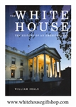 The White House: The History of An American Idea, Paperback, High Quality Book, 336 Pages, Official Gold White House Gift Shop Seal on Back for Collection & Gift Value