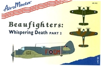 AeroMaster 48-341 Beaufighters: Whispering Death, Part 2