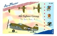 AeroMaster 48-389 4th Fighter Group, The Early Days, Part I