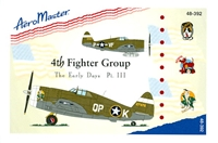 AeroMaster 48-392 4th Fighter Group, The Early Days, Pt III