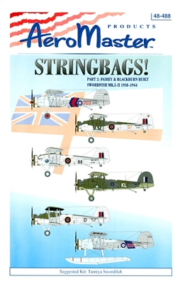 AeroMaster 48-488 Stringbags!, Part 2 (Fairey & Blackburn Built Swordfish MK.I-II 1938-1944)