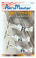 AeroMaster 48-647 P-51D Mustangs Invasion Stripes, Part II (June 6th 1944 D-Day)