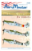 AeroMaster 72-203 Too Little, Too Late, Fw 190D-9's, Part I