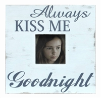 "Frame RW Rustic White ""ALWAYS KISS ME GOODNIGHT"" (5x5) 13x13"".."