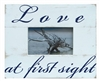 "Frame RW Rustic White ""LOVE AT FIRST SIGHT"" (3x5) 10x8"".."