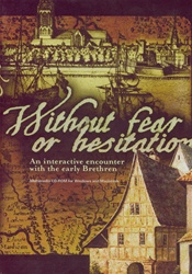 Without Fear or Hesitation: An Interactive Encounter with the Early Brethren