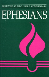 Believers Church Commentary: Ephesians