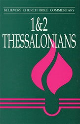 Believers Church Commentary: 1-2 Thessalonians