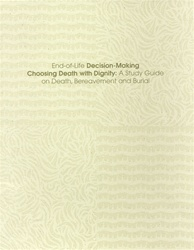 Choosing Death with Dignity: A Study Guide on Death, Bereavement and Burial