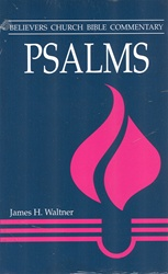 Believers Church Commentary: Psalms