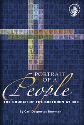 Portrait of a People: The Church of the Brethren at 300