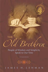 Old Brethren: People of Wisdom and Simplicity Speak to Our Time