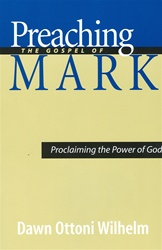 Preaching the Gospel of Mark: Proclaiming the Power of God