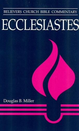 Ecclesiastes by Douglas B. Miller