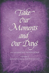 Take Our Moments and Our Days, Vol 2: Advent Through Pentecost