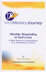Worship: Responding to God's Love - A Bible Study for Congregations on a Vital Ministry Journey