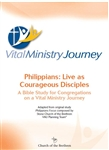 Philippians: Live as Courageous Disciples - A Bible Study for Congregations on a Vital Ministry Journey