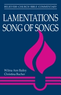 Believers Church Commentary: Lamentations, Song of Songs
