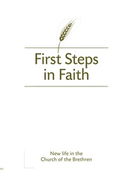 First Steps in Faith: New Life in the Church of the Brethren