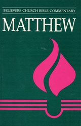 Believers Church Commentary: Matthew