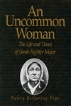 An Uncommon Woman: The Life and Times of Sarah Righter Major