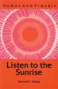 Listen to the Sunrise: Hymns and Prayers