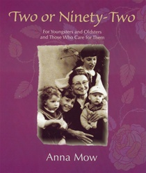 Two or Ninety-Two: For Youngsters and Oldsters and Those Who Care for Them