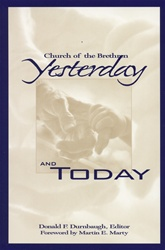 Church of the Brethren: Yesterday and Today