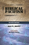 Biblical Pacifism 2nd ed.