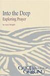 Into the Deep: Exploring Prayer (download)