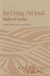 For Crying Out Loud: Studies in Exodus (download)