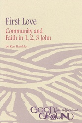 First Love: Community and Faith in 1, 2, 3 John (download)