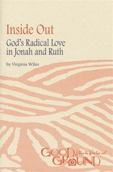 Inside Out: God's Radical Love in Jonah and Ruth (download)
