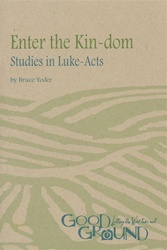 Enter the Kin-dom: Studies in Luke - Acts (download)