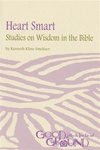 Heart Smart: Studies on Wisdom in the Bible (download)