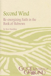 Second Wind: Re-energizing Faith in the Book of Hebrews (download)