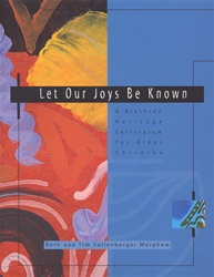 Let Our Joys Be Known - Older Children: A Brethren Heritage Curriculum