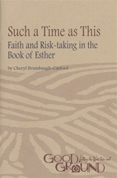 Such a Time as This: Faith and Risk-taking in the Book of Esther (download)