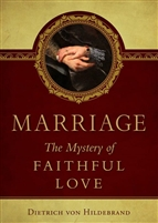 Marriage the Mystery of Faithful Love