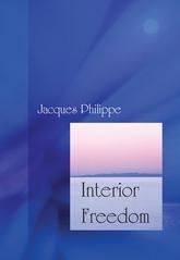 Interior Freedom: Experiencing The Freedom Of The Children of God