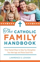 The Catholic Family Handbook