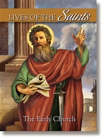 Lives of the Saints Volume 3: The Early Church