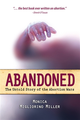 Abandoned The Untold Story of the Abortion Wars