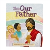 The Our Father - Kids Board Book