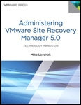 The Complete, Hands-On Guide to Installing and Configuring VMware Site Recovery Manager 5.0