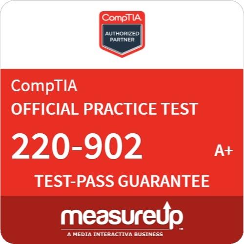 A+ Practical Application (220-902)